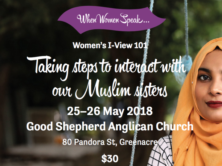 Women's I-View 101 – Taking Steps To Interact With Our Muslim Sisters