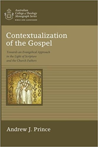 Contextualisation of the Gospel: Towards an Evangelical Approach in the Light of Scripture and the Church Fathers