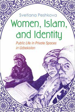 Women, Islam and Identity: Public Life in Private Spaces