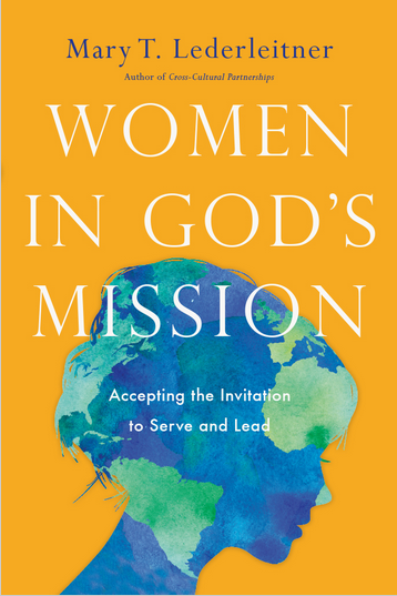 Women in God's Mission.  Accepting the Invitation to Serve and Lead.