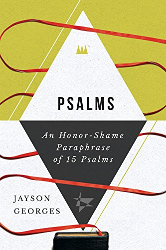 Psalms: An honour-shame Paraphrase of 15 Psalms